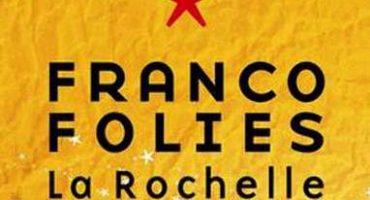 C'est la [Franco]Folie à la Rochelle! Du 12 au 16 juillet